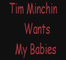 Tim Minchin Wants My Babies by emmaf4rr