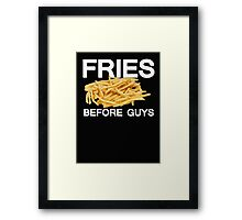 Fries before guys Framed Print