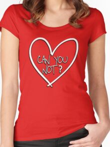 Can you not? with heart Women's Fitted Scoop T-Shirt