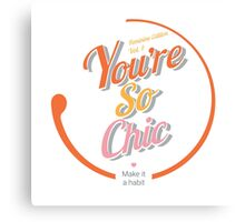 You are so chic Canvas Print