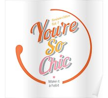 You are so chic Poster