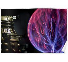 Dalek pushing a plasma ball around! Poster