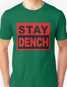 Stay Dench (black and red) T-Shirt