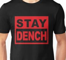 Stay Dench (black and red) Unisex T-Shirt