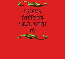 I have tattoo's T-Shirt