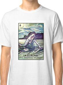 La Llorna - The Weeping Woman - Loteria Classic T-Shirt
