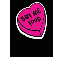 Buy me food - pink heart Photographic Print