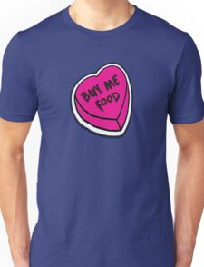 Buy me food - pink heart Unisex T-Shirt