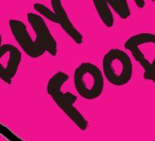 Buy me food - pink heart Sticker