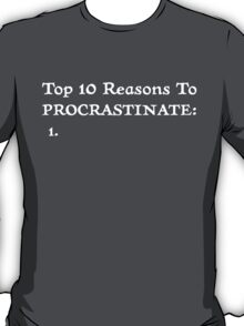 Procrastinate.... T-Shirt