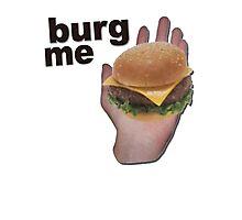 Burg me Photographic Print