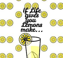 """If Life Gives You Lemons Make.."" & Lemon Pattern by Blkstrawberry"
