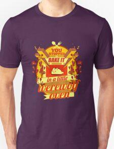 A Little Werewolf Oven! T-Shirt