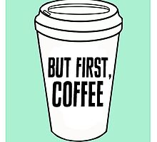 But First Coffee Mug Design by hellosailortees