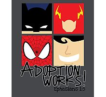 Adoption Works: Adopted Superheroes Photographic Print