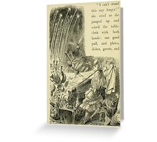 Through the Looking Glass Lewis Carroll art John Tenniel 1872 0232 I Can't Stand it Any Longer Greeting Card
