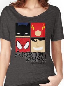 Adoption Works: Adopted Superheroes Women's Relaxed Fit T-Shirt