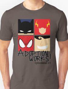 Adoption Works: Adopted Superheroes Unisex T-Shirt
