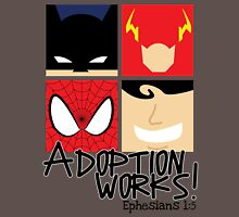 Adoption Works: Adopted Superheroes Unisex T-Shirt