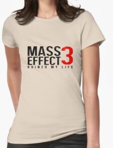Mass Effect 3 Ruined My Life [White] Womens Fitted T-Shirt