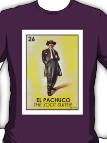 El Pachuco -The Zoot Suiter - Loteria T-Shirt