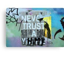 never trust a hippie Canvas Print