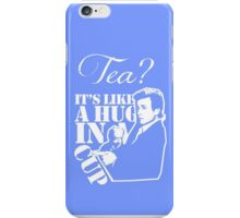 Tea It's Like a Hug in a Cup iPhone Case/Skin