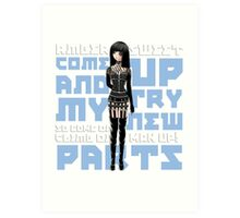 """""""Come Up And Try My New Parts"""" Art Print"""