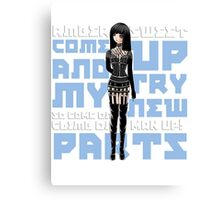 """""""Come Up And Try My New Parts"""" Canvas Print"""