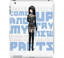 """Come Up And Try My New Parts"" iPad Case/Skin"