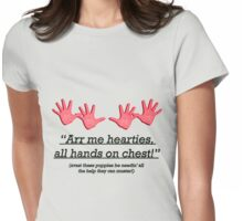 arr me hearties all hands on chest! Womens Fitted T-Shirt