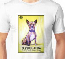 El Chihuahua -  The Chihuahua - Loteria Unisex T-Shirt