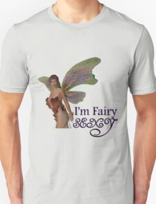 I'm FAIRY Sexy - Cute Magical Design T-Shirt Unisex T-Shirt