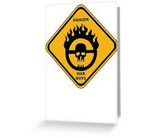 WAR BOYS DANGER ROAD SIGN Greeting Card