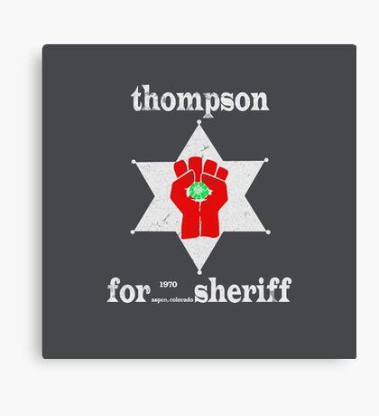 Thompson For Sheriff Canvas Print
