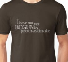I have not yet begun to procrastinate. Unisex T-Shirt
