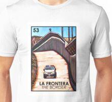 La Frontera - The Border - Loteria Unisex T-Shirt