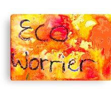 Eco Worrier Canvas Print