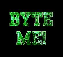 """""""BYTE ME!"""" by rpwalriven"""