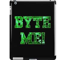 """BYTE ME!"" iPad Case/Skin"