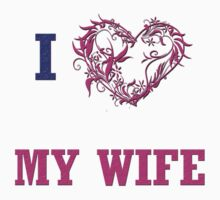I love my Wife by Olga