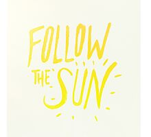 Follow the Sun Photographic Print