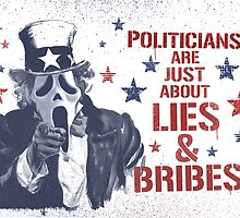 POLITICIANS ARE JUST ABOUT LIES & BRIBES by garygorilla
