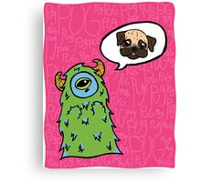 Pug-Obsessed Monster Canvas Print