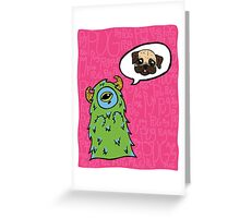 Pug-Obsessed Monster Greeting Card