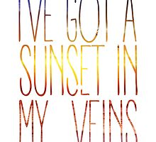 I've Got a Sunset In My Veins by Maninthefez
