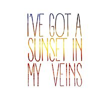 I've Got a Sunset In My Veins Photographic Print