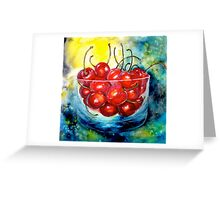 Cherries....Life is Just a Bowl of Cherries Greeting Card
