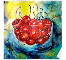 Cherries....Life is Just a Bowl of Cherries Poster