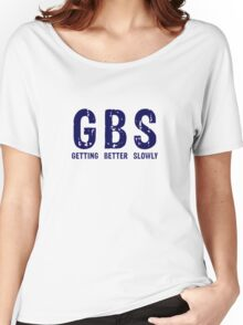 GBS Getting Better Slowly Women's Relaxed Fit T-Shirt